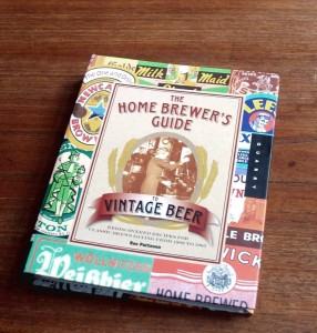 The Home Brewer's Guide to Vintage Beer by Ron Pattinson