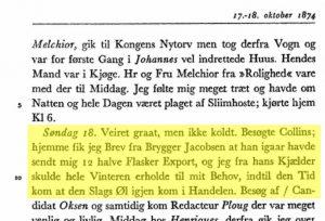 """""""hjemme fik jeg Brev fra Brygger Jacobsen at han igaar havde sendt mig 12 halve Flasker Export, og jeg fra hans Kjælder skulde hele Vinteren erholde til mit Behov, indtil den Tid kom at den Slags Øl igjen kom i Handelen."""""""